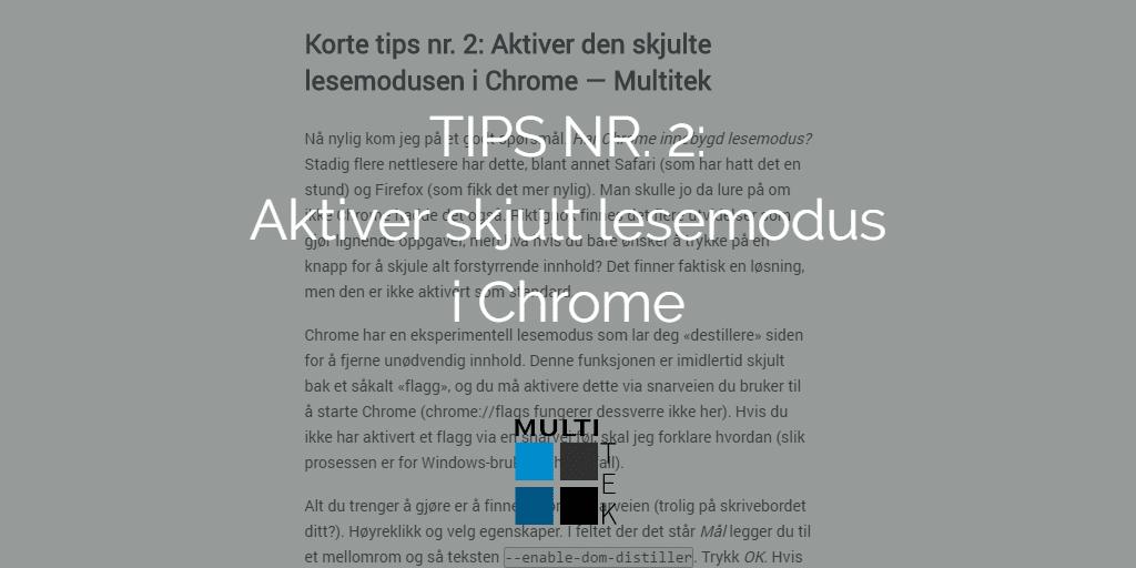 619e85e72 Korte tips nr. 2: Aktiver den skjulte lesemodusen i Chrome — Multitek