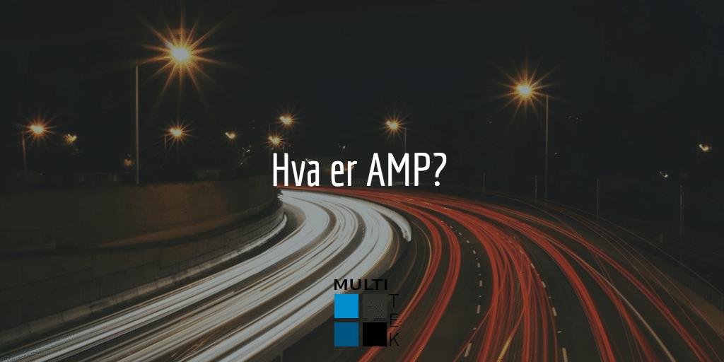 Hva er AMP?