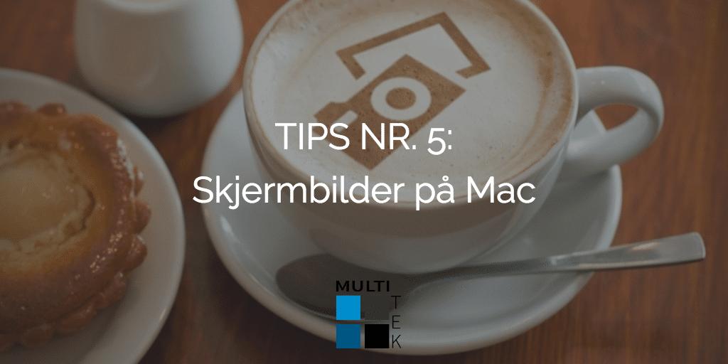 TIPS NR. 5: Skjermbilde på Mac