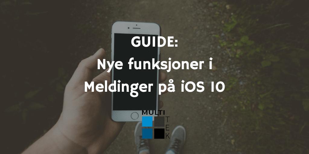 GUIDE: Nye funksjoner i Meldinger på iOS 10