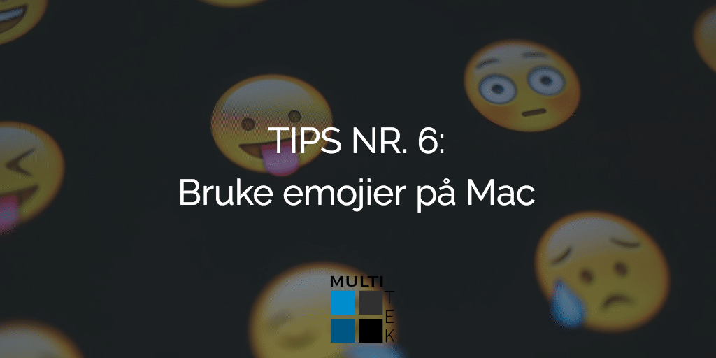Tips nr. 6: Bruke emojier på Mac