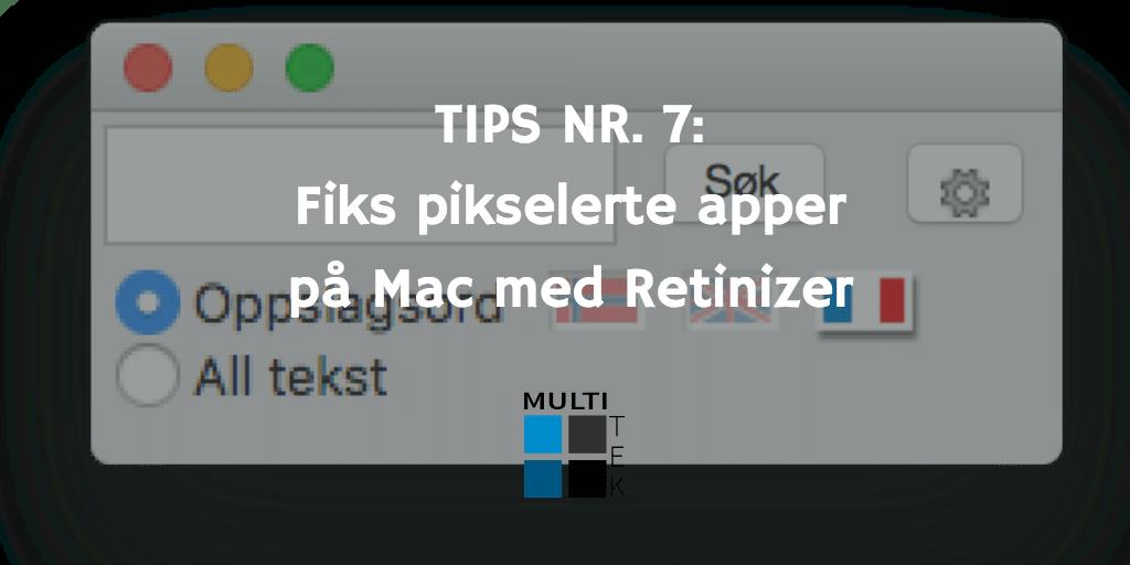 Tips nr. 7: Fiks pikselerte apper på Mac med Retinizer