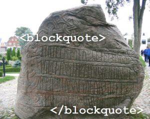 <blockquote>gammel runeskrift</blockquote>