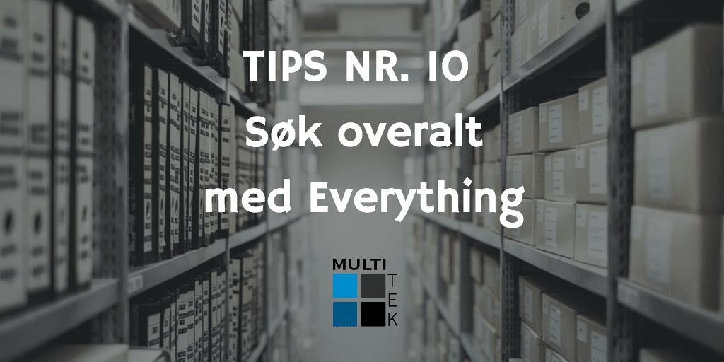 Tips nr. 10: Søk overalt med Everything