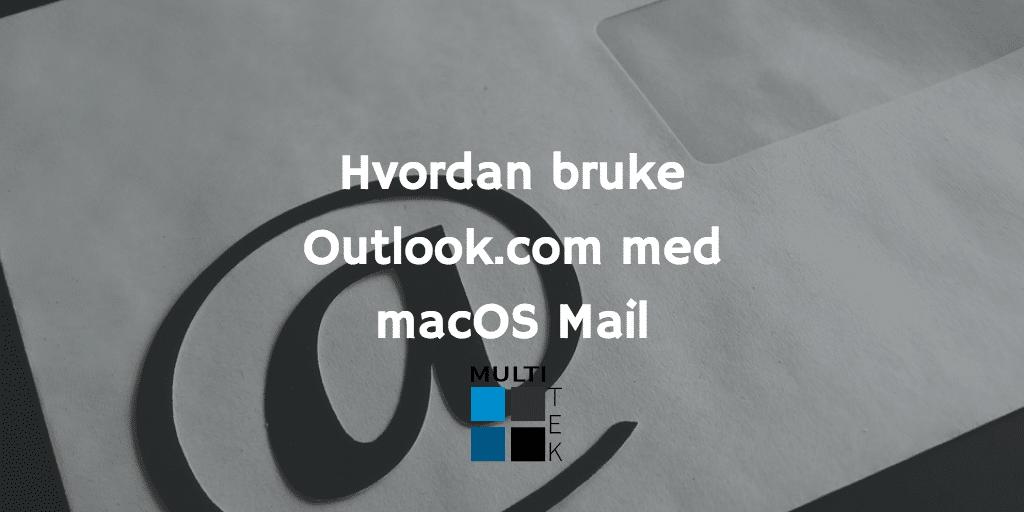 Hvordan bruke Outlook.com med macOS Mail