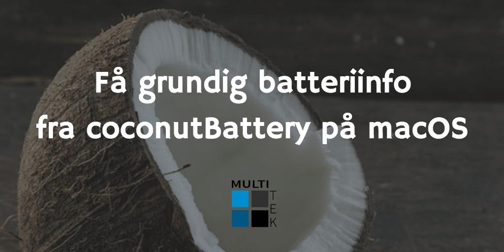 Få grundig batteriinfo fra coconutBattery på macOS