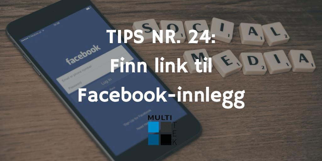 Tips nr. 24: Finn link til Facebook-innlegg