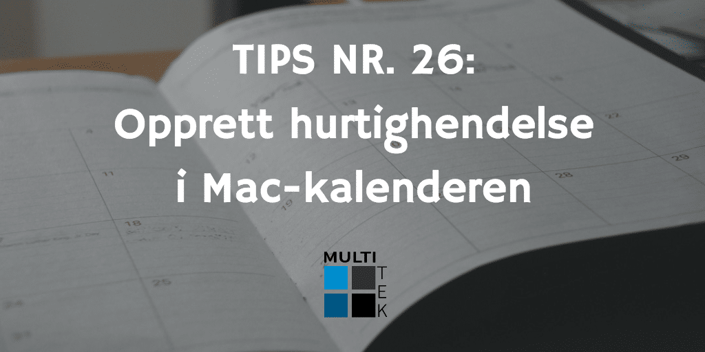 Tips nr. 26: Opprett hurtighendelse i Mac-kalenderen