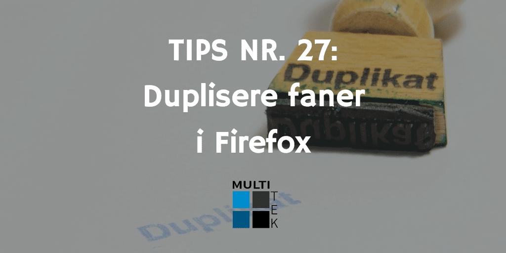 Tips nr. 27: Duplisere faner i Firefox