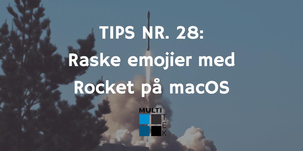 Tips nr. 28: Raske emojier med Rocket på macOS
