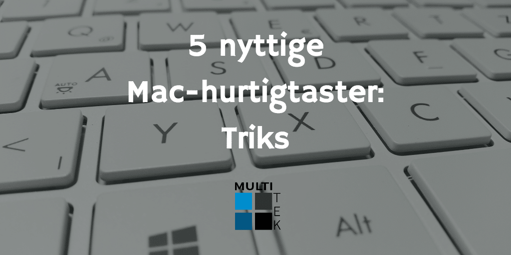 5 nyttige Mac-hurtigtaster: Triks