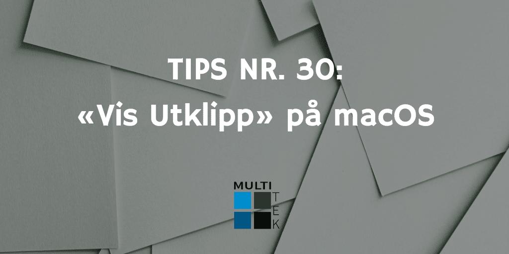 """Tips nr. 30: """"Vis Utklipp"""" på macOS"""