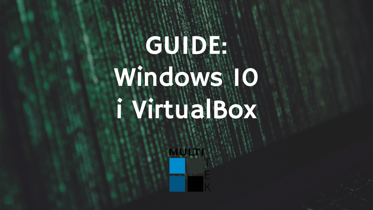 Guide: Windows 10 i VirtualBox