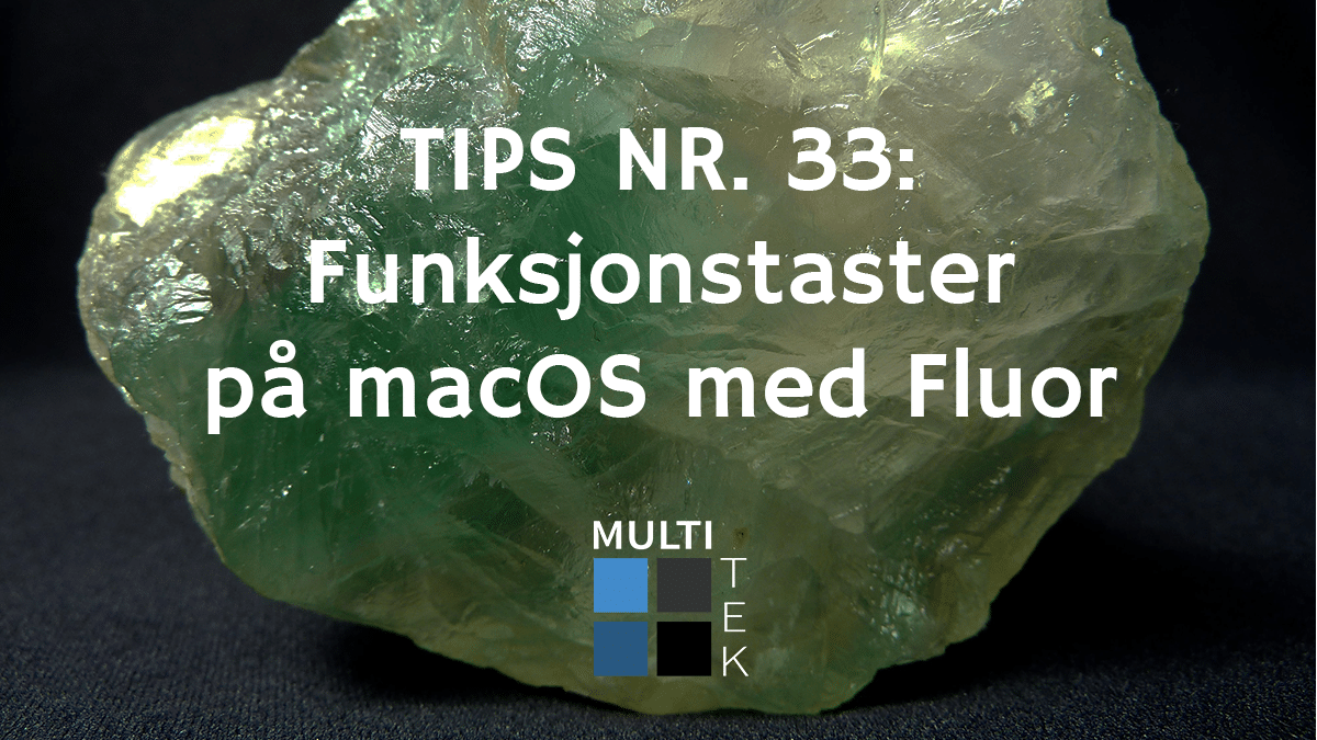 Tips nr. 33: Funksjonstaster på macOS med Fluor