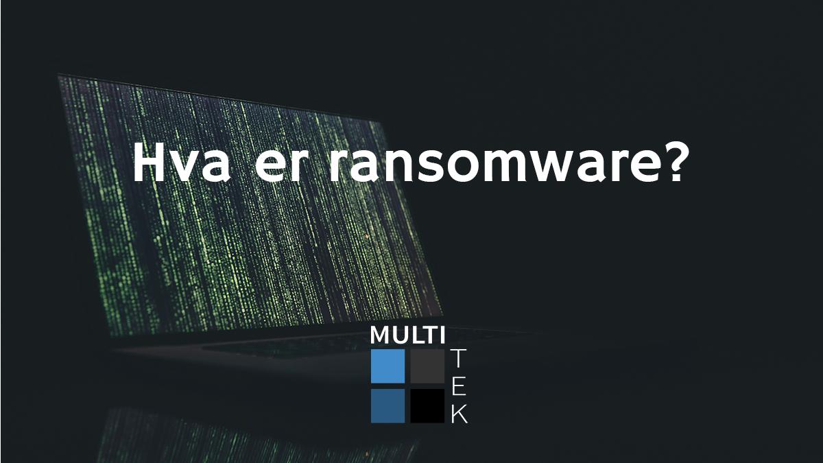Hva er ransomware?